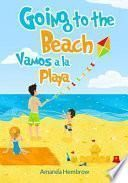 Going To The Beach: Vamos A La Playa! Bilingual (spanish Edition)