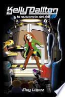 libro Kelly Dallton Y La Sustancia Del Sol / Kelly Dallton And The Substance Of Sun