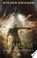 libro La Casa De Cadenas (malaz: El Libro De Los Caídos 4)