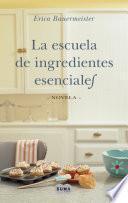 libro La Escuela De Ingredientes Esenciales