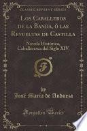 Los Caballeros De La Banda, ó Las Revueltas De Castilla