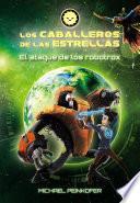 libro Los Caballeros De Las Estrellas 2. El Ataque De Los Robotrox