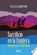 libro Sacrificio En La Frontera