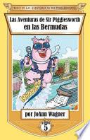 Sir Pigglesworth S Adventures In Bermuda