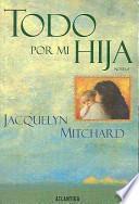 libro Todo Por Mi Hija