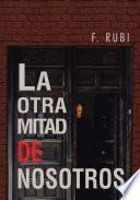 libro La Otra Mitad De Nosotros