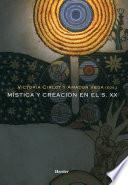 libro Mística Y Creación En El S.xx