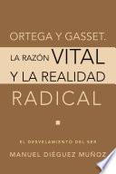 libro Ortega Y Gasset. La Razon Vital Y La Realidad Radical