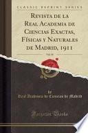 libro Revista De La Real Academia De Ciencias Exactas, Físicas Y Naturales De Madrid, 1911, Vol. 10 (classic Reprint)