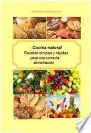libro Cocina Natural. Recetas Simples Y Rápidas Para Una Correcta Alimentación