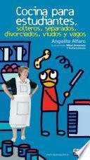 libro Cocina Para Estudiantes, Solteros, Separados, Divorciados, Viudos Y Vagos