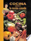 libro Cocina Para La Recien Casada/ Cooking For The Newlywed