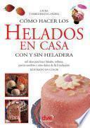 libro Cómo Hacer Los Helados En Casa Con Y Sin Heladera