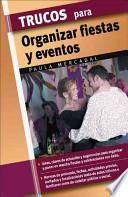 libro Trucos Para Organizar Fiestas Y Eventos / Tips For Orgainzing Parties And Events