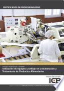 libro Uf0697: UtilizaciÓn De Equipos Y Utillaje En La ElaboraciÓn Y Tratamiento De Productos Alimentarios (inad0108)