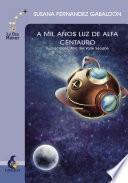 libro A Mil Años Luz De Alfa Centauro