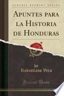 libro Apuntes Para La Historia De Honduras (classic Reprint)