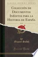 libro Colección De Documentos Inéditos Para La Historia De España, Vol. 19 (classic Reprint)