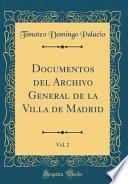 libro Documentos Del Archivo General De La Villa De Madrid, Vol. 2 (classic Reprint)