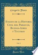 libro Ensayo De La Historia Civil Del Paraguay, Buenos-ayres Y Tucuman, Vol. 3 (classic Reprint)