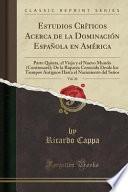 Estudios Críticos Acerca De La Dominación Española En América, Vol. 26
