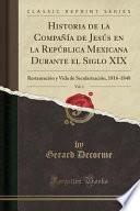 libro Historia De La Compañía De Jesús En La República Mexicana Durante El Siglo Xix, Vol. 1