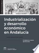 libro Industrialización Y Desarrollo Económico En Andalucía