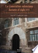 libro La Generalitat Valenciana Durante El Siglo Xvi