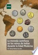 libro La Moneda Castellana En Los Reinos De Indias Durante La Edad Moderna
