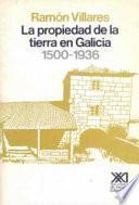 libro La Propiedad De La Tierra En Galicia, 1500 1936