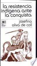 libro La Resistencia Indígena Ante La Conquista