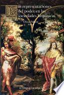 libro Las Representaciones Del Poder En Las Sociedades Hispánicas