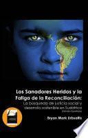 libro Los Sanadores Heridos Y La Fatiga De La Reconciliación