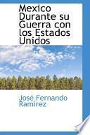libro Mexico Durante Su Guerra Con Los Estados Unidos