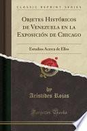 libro Objetes Históricos De Venezuela En La Exposición De Chicago