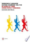 libro Teatrocracia Y Legislacion Electoral Colombiana 1886 1938