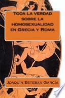 libro Toda La Verdad Sobre La Homosexualidad En Grecia Y Roma / The Whole Truth About Homosexuality In Greece And Rome