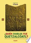 libro ¿quién Diablos Fue Quetzalcóatl?