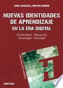 libro Nuevas Identidades De Aprendizaje En La Era Digital