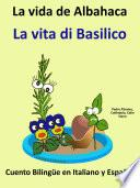 Aprender Italiano Italiano Para Niños. La Vida De Albahaca La Vita Di Basilico