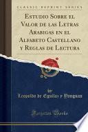 libro Estudio Sobre El Valor De Las Letras Arabigas En El Alfabeto Castellano Y Reglas De Lectura (classic Reprint)