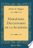 libro Marañadel Diccionario De La Academia (classic Reprint)