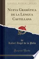 libro Nueva Gramatica De La Lengua Castellana (classic Reprint)