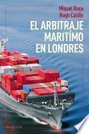 libro El Arbitraje Marítimo En Londres