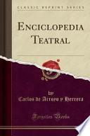 Enciclopedia Teatral (classic Reprint)