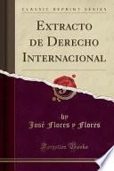 libro Extracto De Derecho Internacional (classic Reprint)