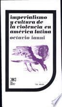 libro Imperialismo Y Cultura De La Violencia En América Latina