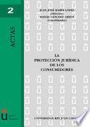 libro La Protección Jurídica De Los Consumidores