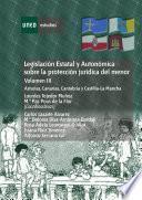 libro LegislaciÓn Estatal Y AutonÓmica Sobre La ProtecciÓn JurÍdica Del Menor. Asturias, Canarias, Cantabria Y Castilla La Mancha