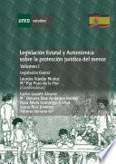 LegislaciÓn Estatal Y AutonÓmica Sobre La ProtecciÓn JurÍdica Del Menor. LegislaciÓn Estatal